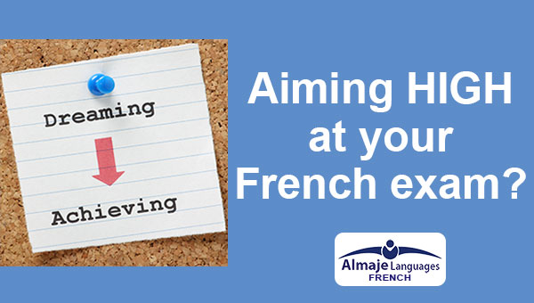aiming high at your French exam with Almaje Languages Tutoring