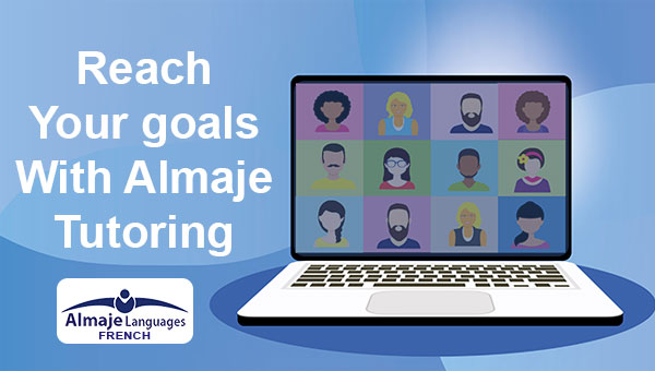 reach your goals with Almaje Languages Tutoring